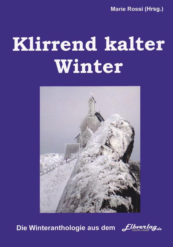 Buchtitel: Klirrend kalter Winter– Anthologien – Marlies Strübbe-Tewes
